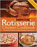 Rotisserie Chicken Cookbook by Southern Living Magazine Editors: Book Cover