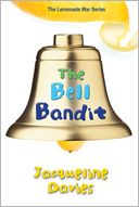 The Bell Bandit (The Lemonade War Series #3) by Jacqueline Davies: Book Cover