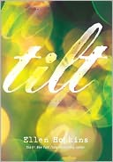 Tilt by Ellen Hopkins: NOOK Book Cover