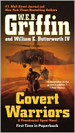 Covert Warriors (Presidential Agent Series #7) by W. E. B. Griffin: Book Cover