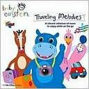 Baby Einstein: Traveling Melodies by Baby Einstein Music Box Orchestra: CD Cover