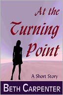 At The Turning Point (Choices by Beth Carpenter: NOOK Book Cover