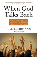 When God Talks Back by T. M. Luhrmann: Book Cover