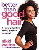 Better Than Good Hair by Nikki Walton: Book Cover