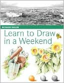 Learn to Draw in a Weekend by Richard Taylor: Book Cover