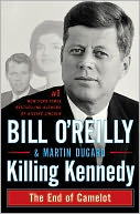 Killing Kennedy by Bill O'Reilly: NOOK Book Cover