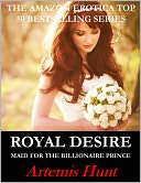 Royal Desire (Maid for the Billionaire Prince, Erotic Romance) by Artemis Hunt: NOOK Book Cover