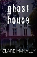 Ghost House by Clare McNally: NOOK Book Cover