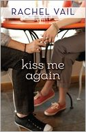 Kiss Me Again by Rachel Vail: Book Cover