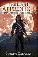 Grimalkin, the Witch Assassin (Last Apprentice Series #9) by Joseph Delaney: Book Cover