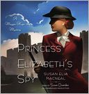 Princess Elizabeth's Spy (Maggie Hope Series #2) by Susan Elia MacNeal: Audio Book Cover