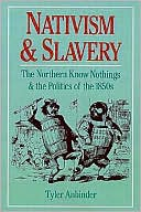 download Nativism and Slavery : The Northern Know Nothings and the Politics of the 1850s book
