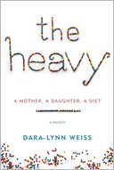 The Heavy by Dara-Lynn Weiss: Book Cover