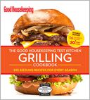 The Good Housekeeping Test Kitchen Grilling Cookbook by The Editors of Good Housekeeping: Book Cover
