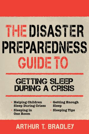 The Disaster Preparedness Guide to Getting Sleep During a Crisis