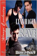 Rave [Zeus's Pack 9] (Siren Publishing Menage Everlasting ManLove) by Lynn Hagen: Book Cover