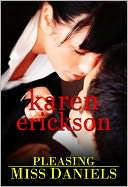 Pleasing Miss Daniels by Karen Erickson: NOOK Book Cover