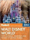 Fodor's Walt Disney World 2013 by Fodor's Travel Publications: NOOK Book Cover