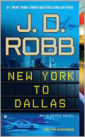 New York to Dallas (In Death Series #33) by J. D. Robb: NOOK Book Cover