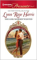 The Girl Nobody Wanted (Harlequin Presents Series #3096) by Lynn Raye Harris: NOOK Book Cover