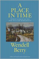 A Place in Time by Wendell Berry: NOOK Book Cover