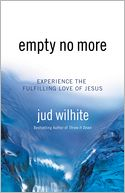 Empty No More by Jud Wilhite: Book Cover