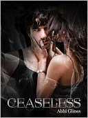 Ceaseless (Existence #3) by Abbi Glines: NOOK Book Cover