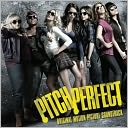 Pitch Perfect [Original Motion Picture Soundtrack]: CD Cover