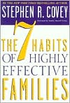 The 7 Habits of Highly Effective Families by Stephen R. Covey: Book Cover