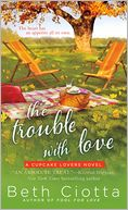 The Trouble with Love by Beth Ciotta: Book Cover