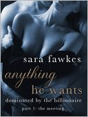 Anything He Wants by Sara Fawkes: NOOK Book Cover