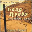 Long Roads and Bloodshot Eyes by Dennis Stroughmatt &amp; Creole Stomp: CD Cover