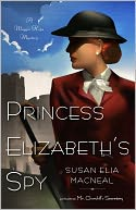 Princess Elizabeth's Spy (Maggie Hope Series #2) by Susan Elia MacNeal: Book Cover