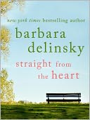 Straight from the Heart by Barbara Delinsky: NOOK Book Cover