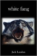 White Fang by Jack London: NOOK Book Cover