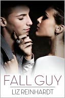 Fall Guy by Liz Reinhardt: NOOK Book Cover