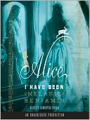 Alice I Have Been by Melanie Benjamin: Audio Book Cover
