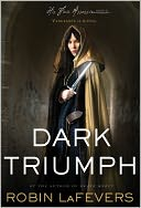 Dark Triumph by Robin LaFevers: Book Cover