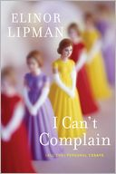 I Can't Complain by Elinor Lipman: Book Cover