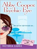 Abby Cooper, Psychic Eye (Psychic Eye Series #1) by Victoria Laurie: NOOK Book Cover