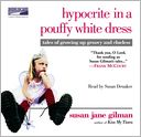 Hypocrite in a Pouffy White Dress by Susan Jane Gilman: Audio Book Cover