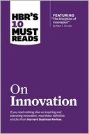 "HBR's 10 Must Reads on Innovation (with featured article ""The Discipline of Innovation,"" by Peter F. Drucker) by Harvard Business Review: Book Cover"
