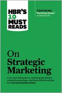 "HBR's 10 Must Reads on Strategic Marketing (with featured article ""Marketing Myopia,"" by Theodore Levitt) by Harvard Business Review: Book Cover"