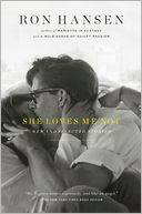 She Loves Me Not by Ron Hansen: Book Cover