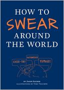 How to Swear Around the World by Jason Sacher: NOOK Book Cover