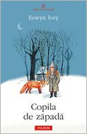 Copila de zapada (Romanian edition) by Eowyn Ivey: NOOK Book Cover