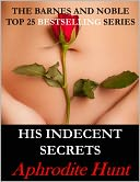 His Indecent Secrets (BDSM Erotic Romance, Erotic Suspense, Dubious Consent) by Aphrodite Hunt: NOOK Book Cover