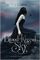 Blood-Kissed Sky by J. A. London: Book Cover