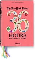 The New York Times, 36 Hours by Barbara Ireland: Book Cover