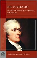 The Federalist (Barnes & Noble Classics Series) by Alexander Hamilton: NOOK Book Cover